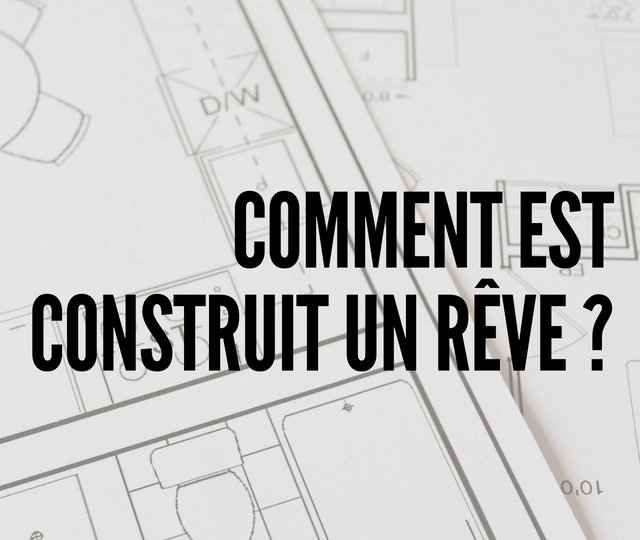 La construction du rêve